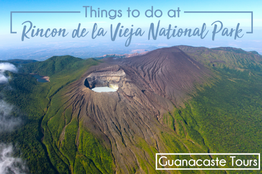 Rincón de la Vieja National Park: What to do? Where to stay?